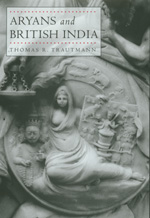 Aryans and British India by Thomas R. Trautmann