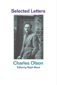 Selected Letters by Charles Olson, Ralph Maud