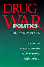 Drug War Politics by Eva Bertram, Morris Blachman, Kenneth Sharpe