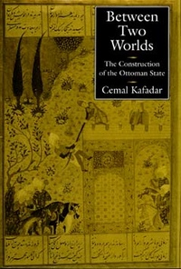 Between Two Worlds by Cemal Kafadar
