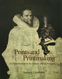 Prints and Printmaking by Antony Griffiths