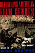 Refiguring American Film Genres by Nick Browne