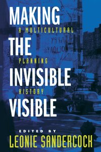 Making the Invisible Visible by Leonie Sandercock