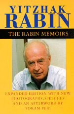 The Rabin Memoirs, Expanded Edition with Recent Speeches, New Photographs, and an Afterword by Yitzhak Rabin