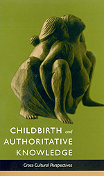 Childbirth and Authoritative Knowledge by Robbie E. Davis-Floyd, Carolyn Fishel Sargent