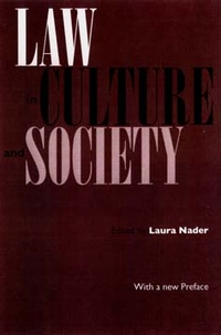 Law in Culture and Society by Laura Nader
