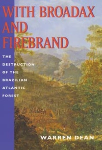 With Broadax and Firebrand by Warren Dean