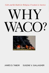 Why Waco? by James D. Tabor, Eugene V. Gallagher
