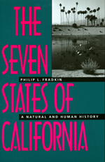 The Seven States of California by Philip L. Fradkin