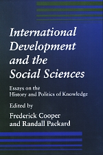 International Development and the Social Sciences by Frederick Cooper, Randall M. Packard