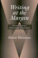 Writing at the Margin by Arthur Kleinman