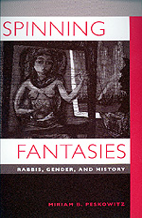 Spinning Fantasies by Miriam B. Peskowitz