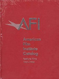 The 1921–1930: American Film Institute Catalog of Motion Pictures Produced in the United States by American Film Institute