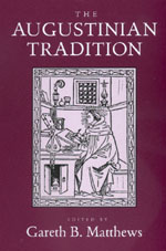 The Augustinian Tradition by Gareth B. Matthews