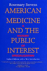 American Medicine and the Public Interest by Rosemary Stevens