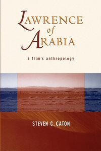 Lawrence of Arabia by Steven C. Caton