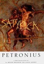 Satyrica by Petronius, R. Bracht Branham, Daniel Kinney