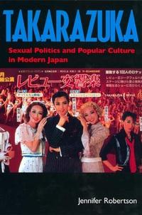 Takarazuka by Jennifer Robertson