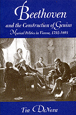 Beethoven and the Construction of Genius by Tia DeNora