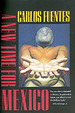A New Time for Mexico by Carlos Fuentes