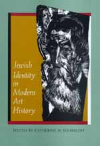 Jewish Identity in Modern Art History by Catherine M. Soussloff