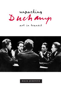 Unpacking Duchamp by Dalia Judovitz