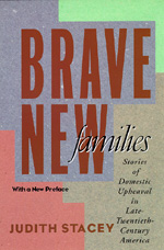 Brave New Families by Judith Stacey