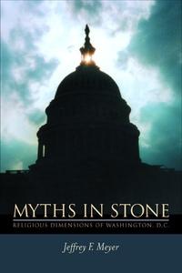 Myths in Stone by Jeffrey F. Meyer