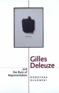 Gilles Deleuze and the Ruin of Representation by Dorothea Olkowski