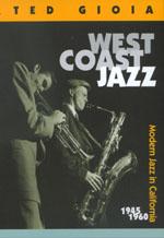 West Coast Jazz by Ted Gioia