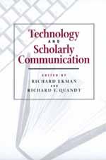 Technology and Scholarly Communication by Richard Ekman, Richard E. Quandt