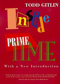 Inside Prime Time by Todd Gitlin