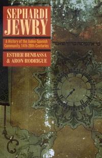 Sephardi Jewry by Esther Benbassa, Aron Rodrigue