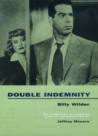 Double Indemnity by Billy Wilder, Raymond Chandler