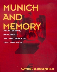 Munich and Memory by Gavriel D. Rosenfeld