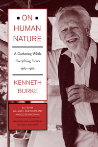 On Human Nature by Kenneth Burke, William H. Rueckert, Angelo Bonadonna