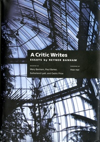 A Critic Writes by Reyner Banham, Mary Banham, Sutherland Lyall, Cedric Price