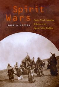 Spirit Wars by Ronald Niezen