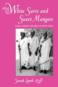 White Saris and Sweet Mangoes by Sarah Lamb