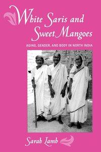 White Saris and Sweet Mangoes by Sarah Lamb