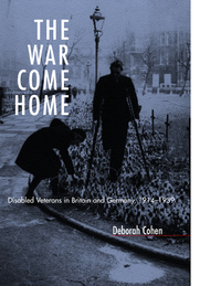 The War Come Home by Deborah Cohen