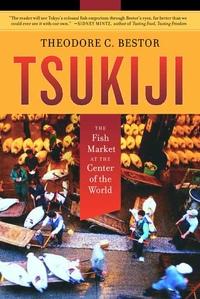 Tsukiji by Theodore C. Bestor
