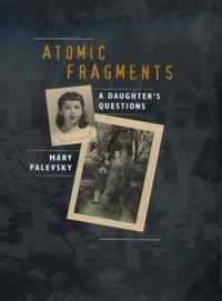 Atomic Fragments by Mary Palevsky