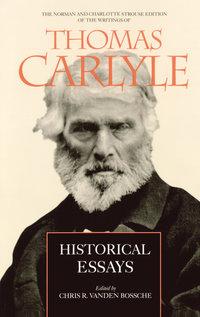 Historical Essays by Thomas Carlyle, Chris Ramon Vanden Bossche