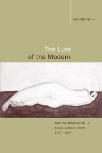 The Lure of the Modern by Shu-mei Shih