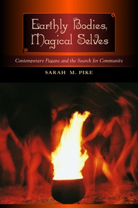 Earthly Bodies, Magical Selves by Sarah M. Pike