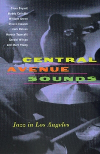 Central Avenue Sounds by Clora Bryant, Buddy Collette, William Green, Steve Isoardi