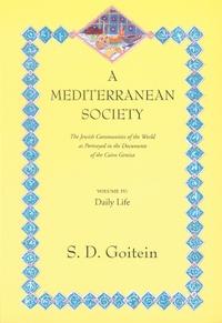 A Mediterranean Society, Volume IV by S. D. Goitein
