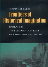 Frontiers of Historical Imagination by Kerwin Lee Klein
