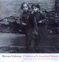 Children of a Vanished World by Roman Vishniac, Mara Vishniac Kohn, Miriam Hartman Flacks